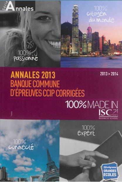 ANNALES 2013 BANQUE COMMUNE D'EPREUVES CCIP CORRIGEES