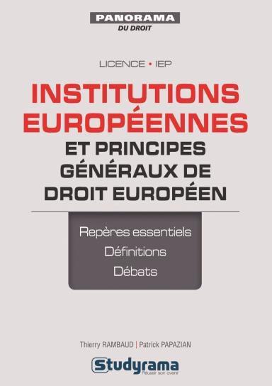 INSTITUTIONS EUROPEENNES ET PRINCIPES GENERAUX DE DROIT EUROPEEN