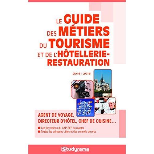 GUIDE DES METIERS DU TOURISME ET DE L'HOTELLERIE-RESTAURATION 2015/2016