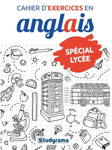 CAHIER D'EXERCICES EN ANGLAIS - SPECIAL LYCEE