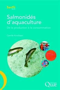 SALMONIDES D'AQUACULTURE - DE LA PRODUCTION A LA CONSOMMATION.