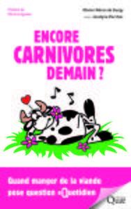 ENCORE CARNIVORES DEMAIN ? - QUAND MANGER DES ANIMAUX POSE QUESTION AU QUOTIDIEN