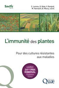 L'IMMUNITE DES PLANTES - POUR DES CULTURES RESISTANTES AUX MALADIES