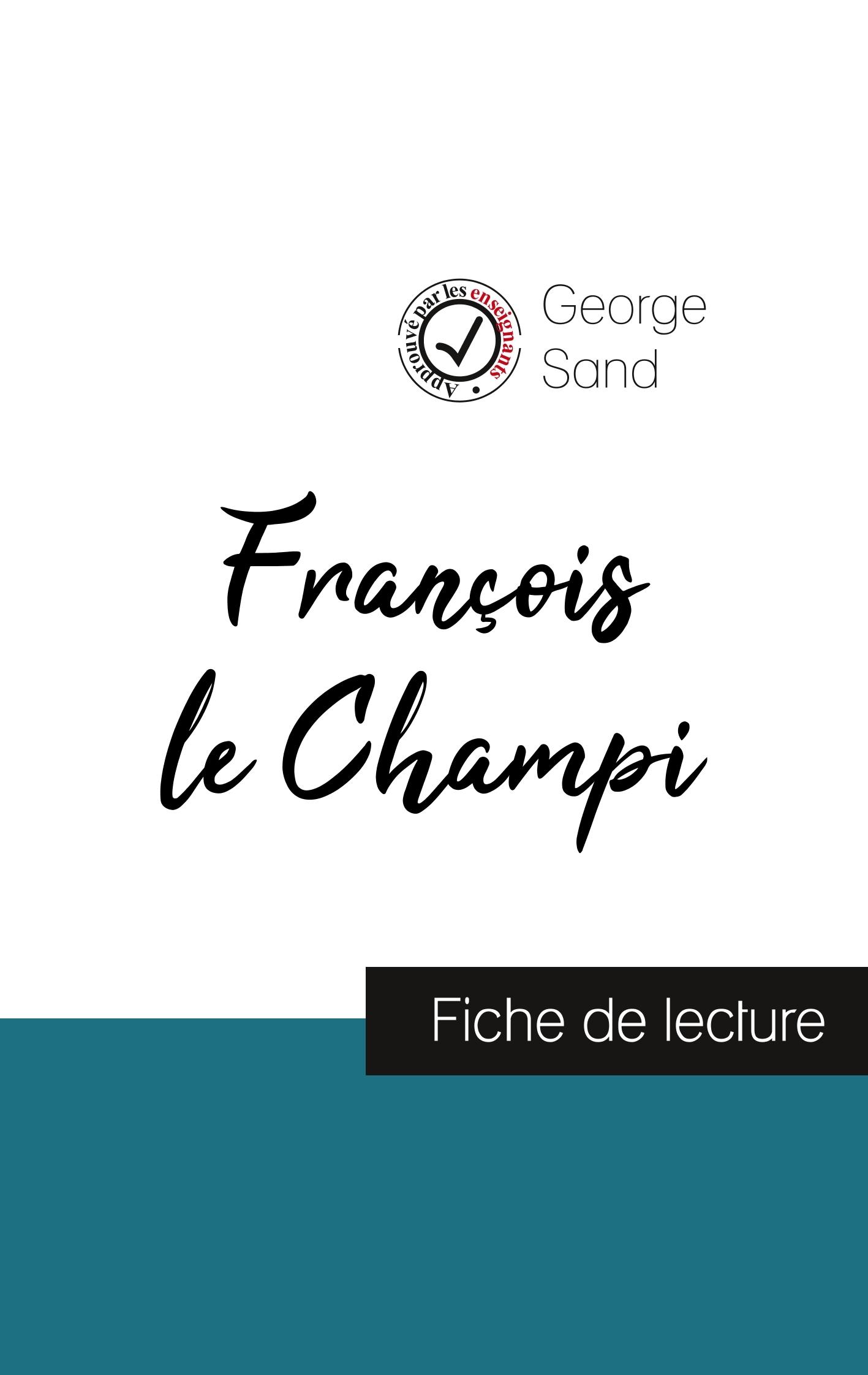 FRANCOIS LE CHAMPI DE GEORGE SAND (FICHE DE LECTURE ET ANALYSE COMPLETE DE L'OEUVRE)