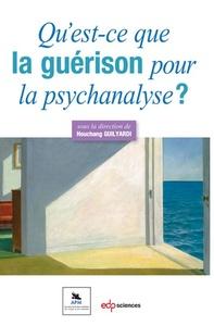 QU'EST-CE QUE LA GUERISON POUR LA PSYCHANALYSE