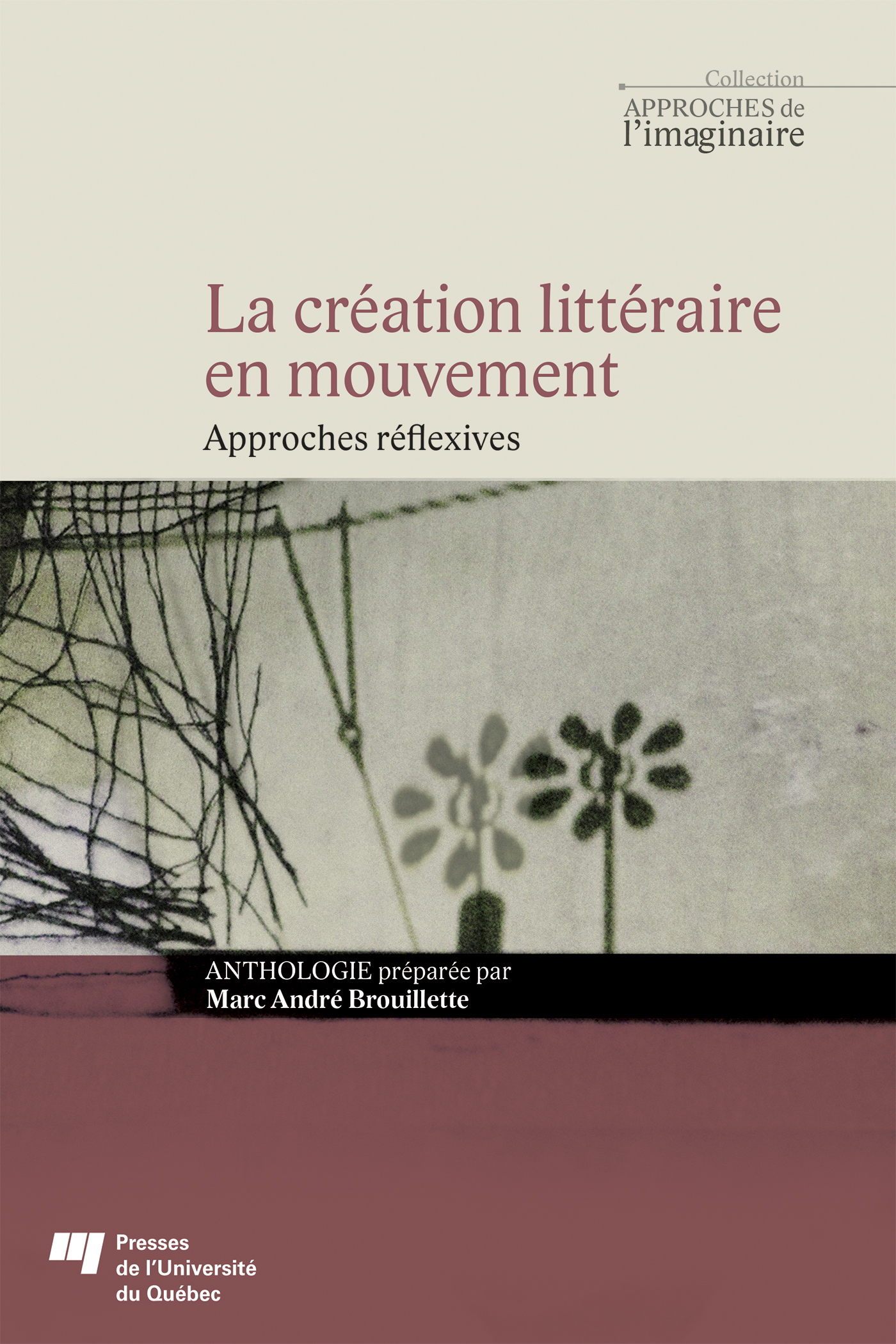 LA CREATION LITTERAIRE EN MOUVEMENT - APPROCHES REFLEXIVES