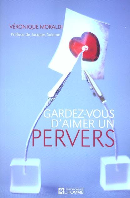 GARDEZ-VOUS D'AIMER UN PERVERS