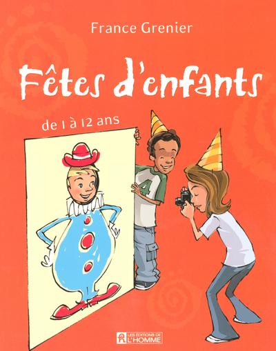 FETES D'ENFANTS DE 1 A 12 ANS