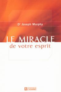 LE MIRACLE DE VOTRE ESPRIT