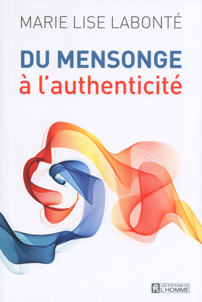 DU MENSONGE A L'AUTHENTICITE