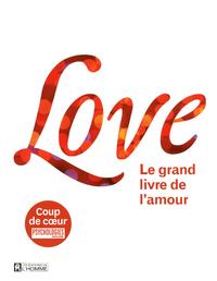 LOVE - LE GRAND LIVRE DE L'AMOUR