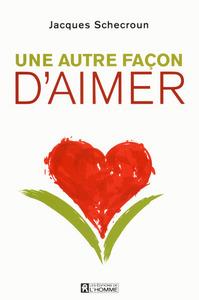 UNE AUTRE FACON D'AIMER