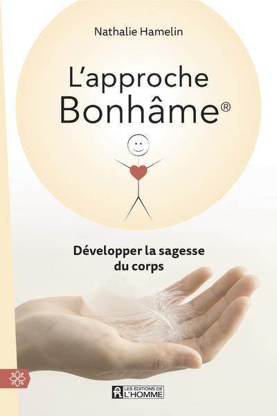 L'APPROCHE BONHAME - DEVELOPPER LA SAGESSE DU CORPS