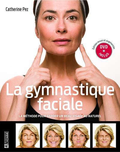 LA GYMNASTIQUE FACIALE - NOUVELLE EDITION AUGMENTEE ET DVD INCLUS