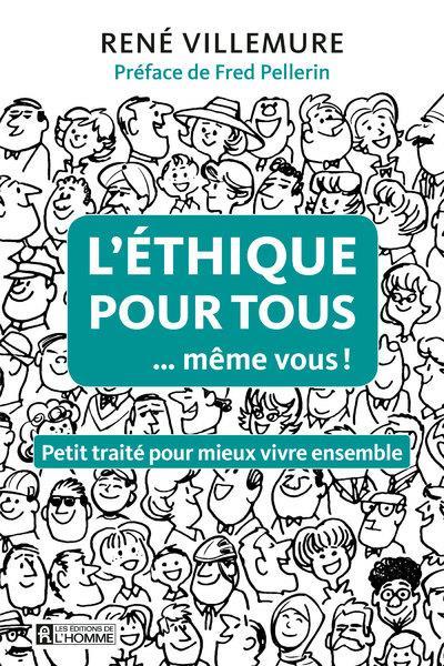 L'ETHIQUE POUR TOUS... MEME VOUS !