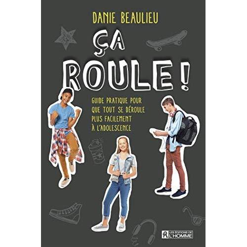 CA ROULE ! - GUIDE PRATIQUE POUR QUE TOUT SE DEROULE PLUS FACILEMENT A L'ADOLESCENCE