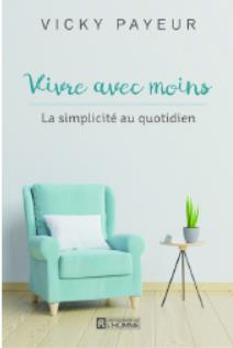 VIVRE AVEC MOINS - POUR FAIRE PLACE A L'ESSENTIEL