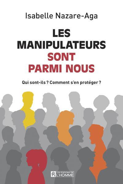 LES MANIPULATEURS SONT PARMIS NOUS - NOUVELLE EDITION