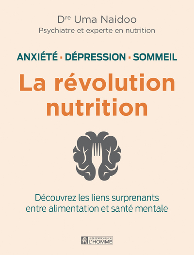 LA REVOLUTION NUTRITION - ANXIETE, DEPRESSION, SOMMEIL
