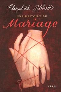 HISTOIRE DU MARIAGE (UNE)
