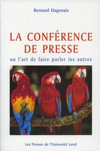 LA CONFERENCE DE PRESSE OU L ART DE FAIRE PARLER LES AUTRES