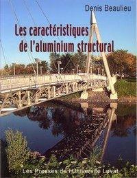 LES CARACTERISTIQUES DE L'ALUMINIUM STRUCTURAL