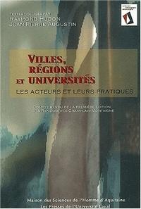VILLES, REGIONS ET UNIVERSITES. LES ACTEURS ET LEURS PRATIQUES. RENCO NTRES DE QUEBEC, 3-5 OCT. 2001