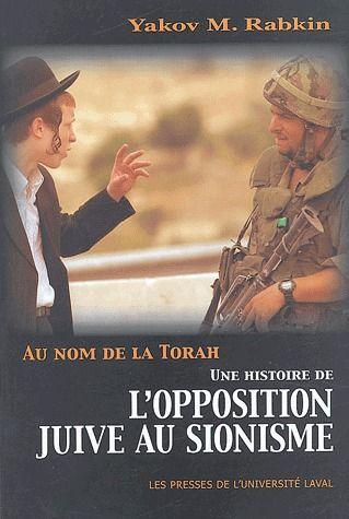 AU NOM DE LA TORAH UNE HISTOIRE DE LAOPPOSITION JUIVE AU SIONISME