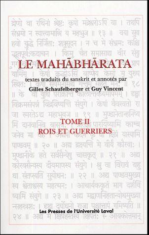 LE MAHABHARATA V 02 ROIS ET GUERRIERS