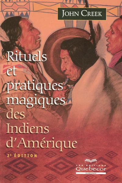 RITUELS ET PRATIQUES MAGIQUES DES INDIENS D'AMERIQUE 2ED