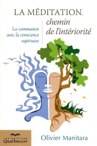 LA MEDITATION, CHEMIN DE L'INTERIORITE 2ED - LA COMMUNION AVEC LA CONSCIENCE SUPERIEURE