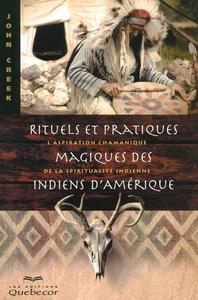 RITUELS ET PRATIQUES MAGIQUES DES INDIENS D'AMERIQUE