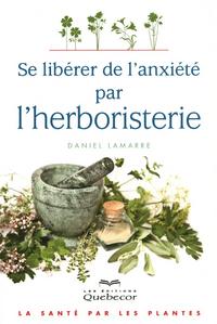 SE LIBERER DE L'ANXIETE PAR L'HERBORISTERIE