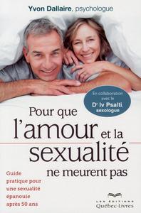 POUR QUE L'AMOUR ET LA SEXUALITE NE MEURENT PAS
