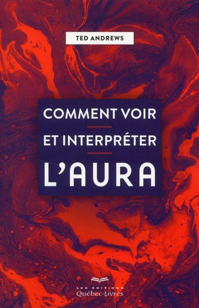 COMMENT VOIR ET INTERPRETER L'AURA