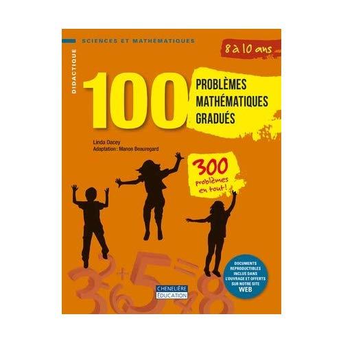 100 PROBLEMES MATHEMATIQUES GRADUES 8/10 ANS