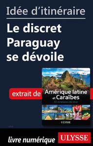 Idée d'itinéraire - Le discret Paraguay se dévoile