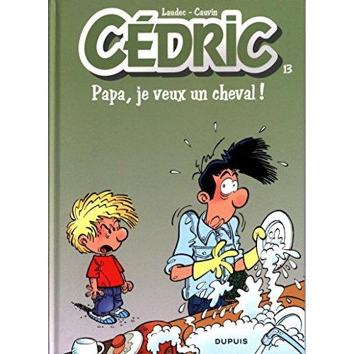 Cedric - tome 13 - papa, je veux un cheval ! (nouvelle maquette)