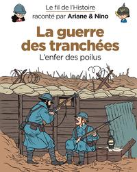 LE FIL DE L'HISTOIRE RACONTE PAR ARIANE & NINO - TOME 4 - LA GUERRE DES TRANCHEES