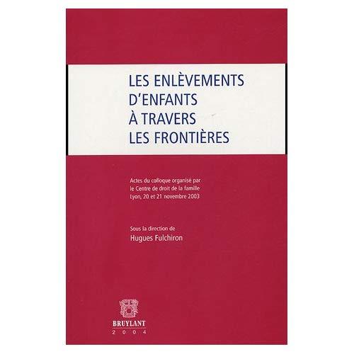 ENLEVEMENTS D'ENFANTS A TRAVERS LES FRONTIERES (LES)