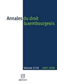 ANNALES DU DROIT LUXEMBOURGEOIS. VOLUME 17-18. 2007-2008