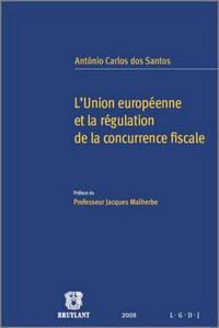 L'UNION EUROPEENNE ET LA REGULATION DE LA CONCURRENCE FISCALE