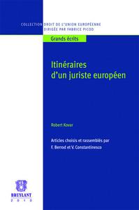 ITINERAIRES D'UN JURISTE EUROPEEN - ROBERT KOVAR