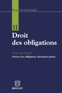 DROITS DES OBLIGATIONS. TOME 2 SOURCES DES OBLIGATIONS (2EME PARTIE)