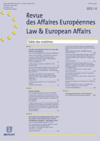 REVUE DES AFFAIRES EUROPEENNES 2012/4- LAW & EUROPEAN AFFAIRS