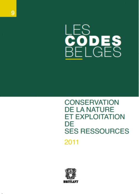 CODE BELGES T9 - CONSERVATION DE LA NATURE ET EXPLOITATION DE SES RESSOURCES (LES)