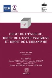 DROIT DE L'ENERGIE, DROIT DE L'ENVIRONNEMENT ET DROIT DE L'URBANISME