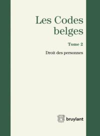 LES CODES BELGES. TOME 2. 2014 DROIT DES PERSONNES