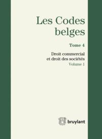 LES CODES BELGES. TOME 4. 2014 DROIT COMMERCIAL ET DROIT DES SOCIETES 2 VOLUMES