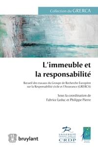 L'IMMEUBLE ET LA RESPONSABILITE - RECUEIL DES TRAVAUX DU GROUPE DE RECHERCHE EUROPEEN SUR LA RESPONS